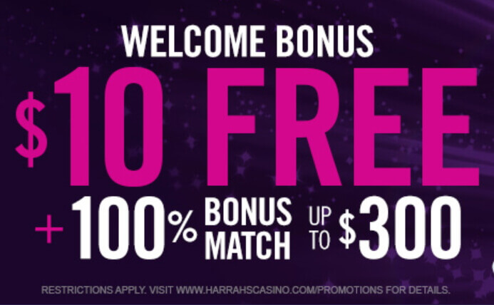 Harrah's Online Casino NJ Bonus - $10 Free + 100% up to $300 - Clicking on this image will take you to Harrah's Casino website and their bonus offer - Terms and conditions apply